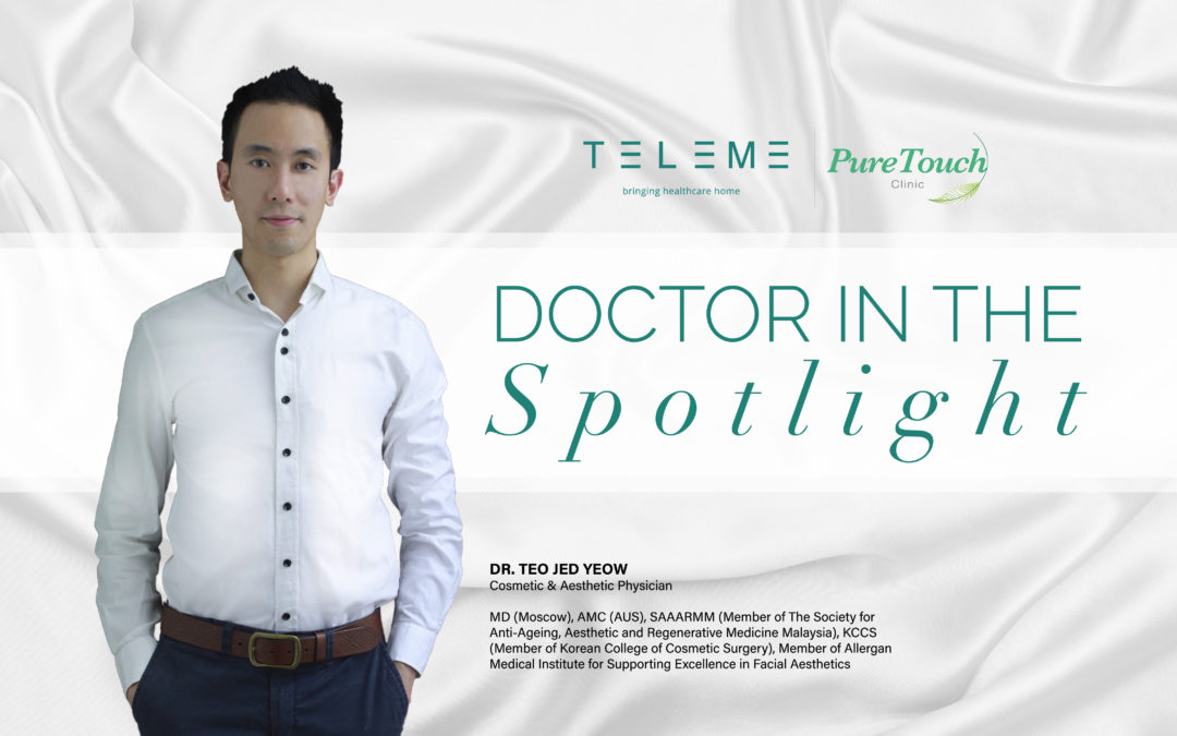 Doctor In The Spotlight: Dr. Teo Jed Yeow