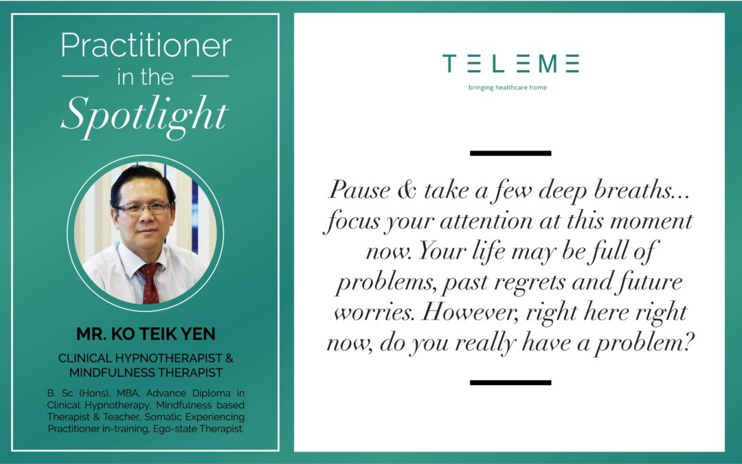 PRACTITIONER IN THE SPOTLIGHT: MR. KO TEIK YEN