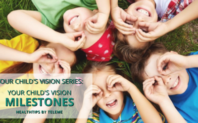 Your Child's Vision: Your Child's Visual Milestones