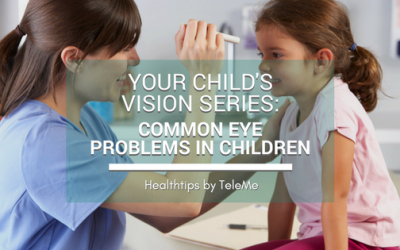 YOUR CHILD'S VISION: COMMON EYE PROBLEMS IN CHILDREN