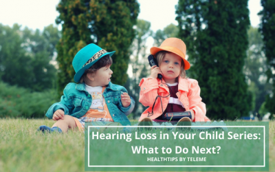 Hearing Loss in Your Child, What to Do Next?