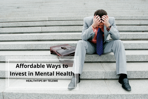 Affordable Ways to Invest in Mental Health
