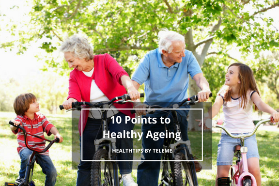 10 Points to Healthy Ageing
