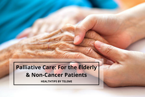 PALLIATIVE CARE: FOR THE ELDERLY & NON-CANCER PATIENTS
