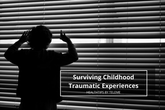 Surviving Childhood Traumatic Experiences