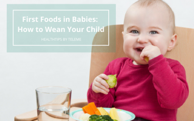 First Foods in Babies: How to Wean Your Child