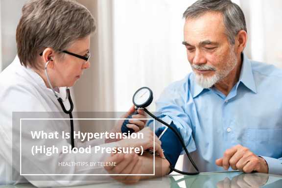 WHAT IS HYPERTENSION (HIGH BLOOD PRESSURE)