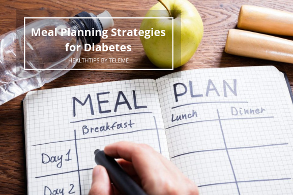 MEAL PLANNING STRATEGIES FOR DIABETES