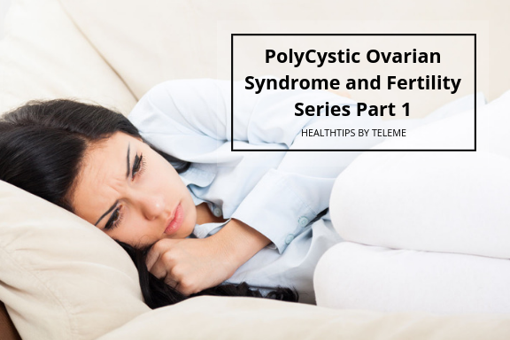 PolyCystic Ovarian Syndrome and Fertility Series Part 1
