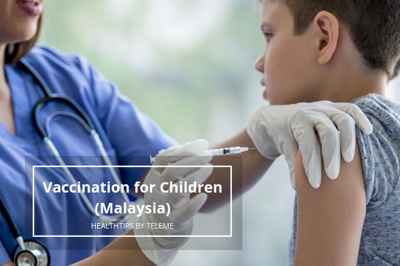 VACCINATION FOR CHILDREN (MALAYSIA)