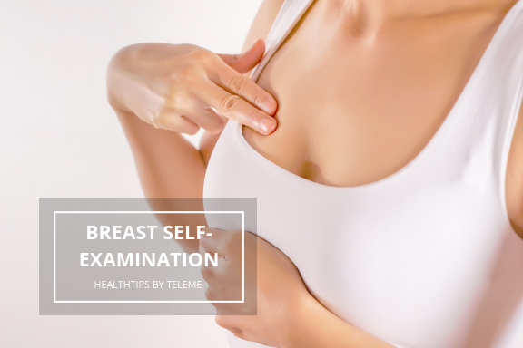 BREAST SELF-EXAMINATION TECHNIQUE