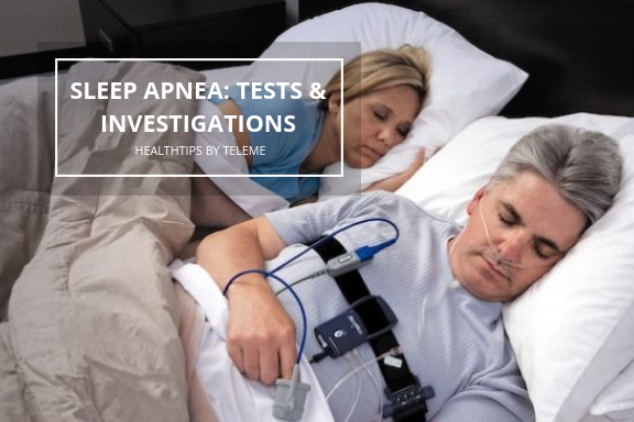 SLEEP APNEA: TESTS & INVESTIGATIONS